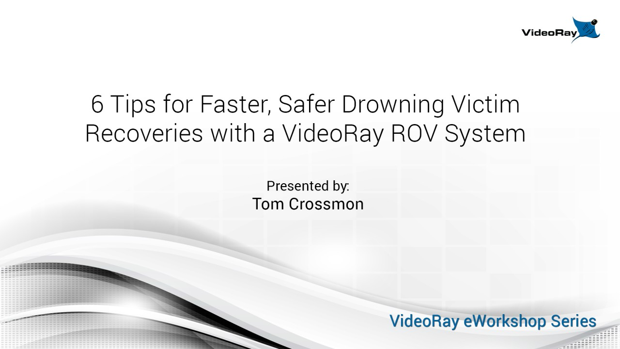 Video Now Available: 6 Tips for Faster, Safer Drowning Victim Recoveries with ROVs